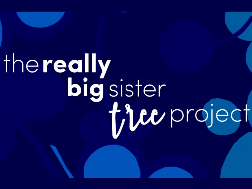 The Really Big Sister Tree Project – Motion